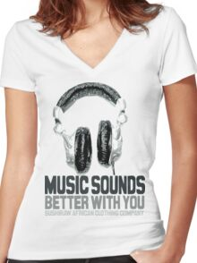 Music sounds better with you Women's Fitted V-Neck T-Shirt