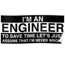 Engineers are never wrong. Poster