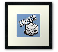 Thats How I Roll Framed Print