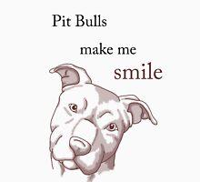 Pit Bulls Make Me Smile (light backgrounds) Unisex T-Shirt