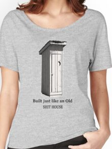 The Shit house Women's Relaxed Fit T-Shirt