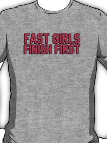 Fast girls finish first T-Shirt