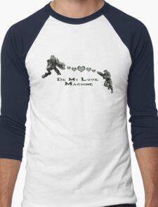 Be My Love Machine Men's Baseball ¾ T-Shirt