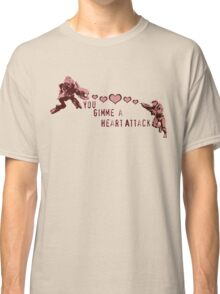 You Gimme a Heart Attack Classic T-Shirt