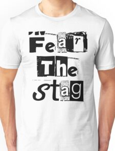 Fear the stag Unisex T-Shirt