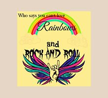 Who Says You Can't Love Rock And Rainbows Unisex T-Shirt