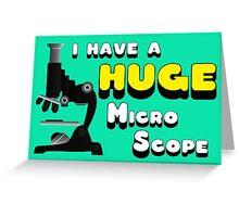 I have a huge MicroScope Greeting Card