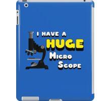 I have a huge MicroScope iPad Case/Skin