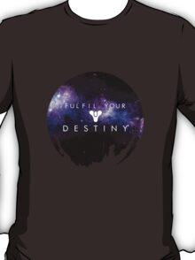 Fulfil Your Destiny T-Shirt