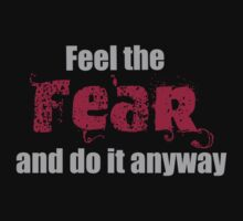 Feel the Fear....! by Rebs O