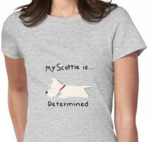 Wheaten Scottie Dog 'My Scottie is ... Determined' Womens Fitted T-Shirt