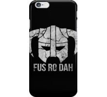FUS RO DAH iPhone Case/Skin