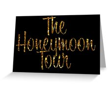 The Honeymoon Tour (Gold Dust Edition) Greeting Card