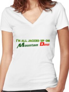 I'm all jacked up on Mountain Dew Women's Fitted V-Neck T-Shirt