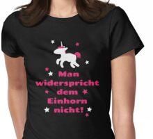Man widerspricht dem Einhorn nicht Womens Fitted T-Shirt