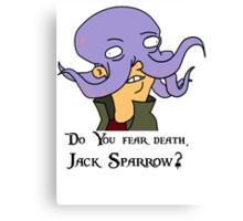 Do you fear death, Jack Sparrow? Canvas Print