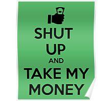 Take my Money Poster