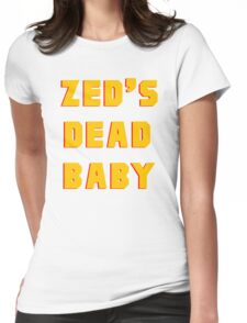 Zed's Dead, Baby! Womens Fitted T-Shirt
