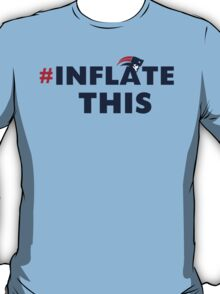 Patriots # Inflate This T-Shirt