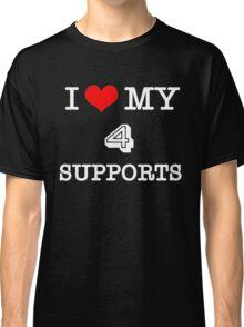 I Love My 4 Supports - Black Classic T-Shirt