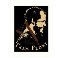 Team Floki - VIKINGS Art Print