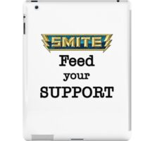 Feed your Support - SMITE  Edition iPad Case/Skin