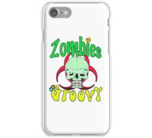 Zombies Groovy  iPhone Case/Skin