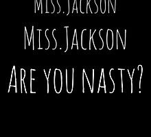 Miss Jackson (Thin) by OhMyJo