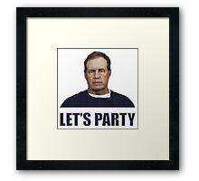 "Bill Belichick ""Let's Party"" Framed Print"