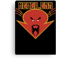 merciless Canvas Print