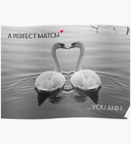 """""""SOLD""""     A PERFECT MATCH - YOU AND I Poster"""
