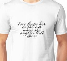 love keeps her in the air Unisex T-Shirt