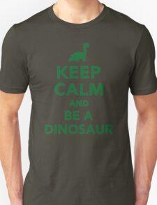 Keep calm and be a dinosaur T-Shirt
