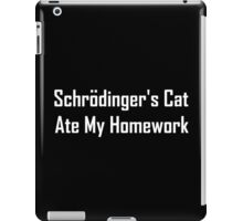 Schrodinger's Cat Ate My Homework iPad Case/Skin