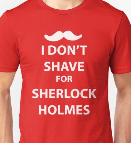 I don't shave for sherlock holmes (white print) Unisex T-Shirt