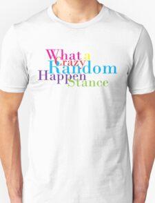 Crazy Random Happenstance Unisex T-Shirt