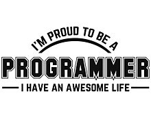 i am proud to be a programmer Photographic Print