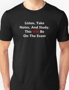 Listen, Take Notes, And Study Unisex T-Shirt