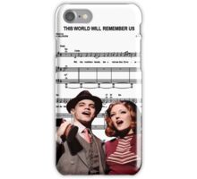 This World Will Remember Us - Bonnie and Clyde the Musical iPhone Case/Skin