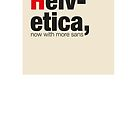 Helvetica - more sans! by BrainCandy