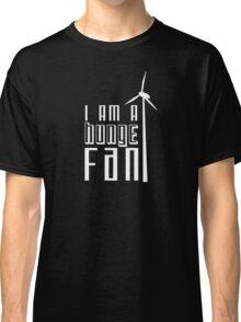Huge Fan! Classic T-Shirt
