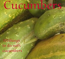 The Joys of Cucumbers by Stephen Thomas