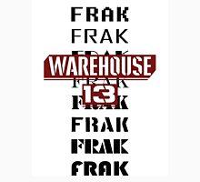 Frak Frak Frak Frak Frak Unisex T-Shirt