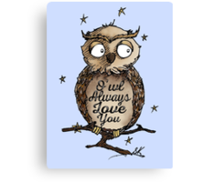O'wl Always Love You!- FOR HIM Canvas Print