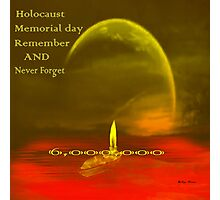 Holocaust memories -27.1-27/1- International Holocaust Remembrance Day Photographic Print