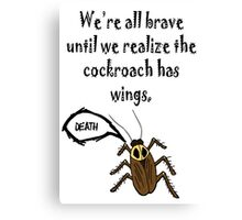 Cockroaches Have Wings! Canvas Print