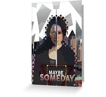 Person of Interest - Maybe Someday (Shaw&Root) Greeting Card