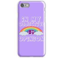 In My Objective Bi Opinion iPhone Case/Skin