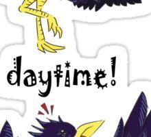 Nighttime...Daytime! Sticker