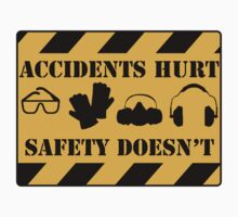 Accidents Hurt, Safety Doesn't by texastea